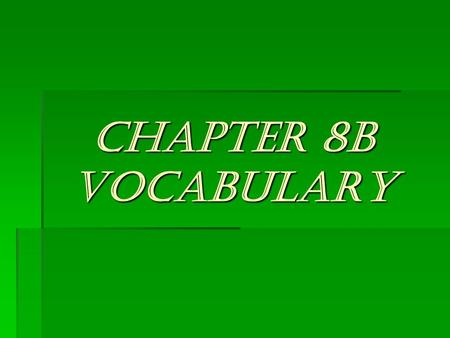 CHAPTER 8B VOCABULARY. La bolsa (bag, sack) La bolsa (bag, sack)