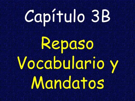 Capítulo 3B Repaso Vocabulario y Mandatos. ticket, fine la multa.