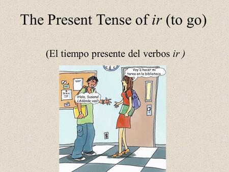 The Present Tense of ir (to go)