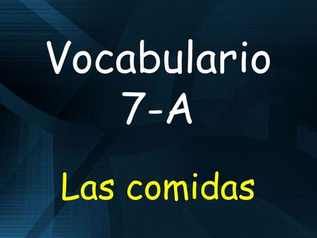 Vocabulario 7-A Las comidas. la salsa sauce enlatado canned.