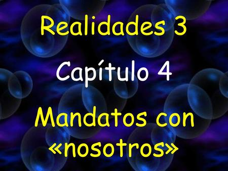 Realidades 3 Capítulo 4 Mandatos con «nosotros». POINTS TO REMEMBER The nosotros commands are all subjuntive forms (yo form, opposite vowel) Remember.