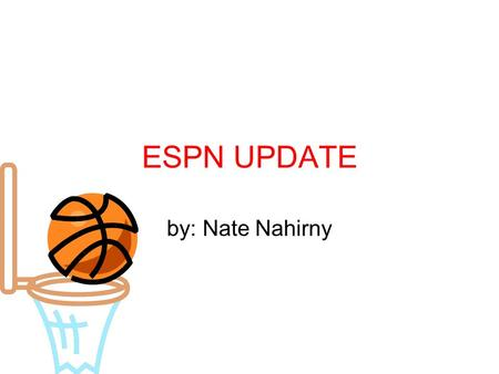 ESPN UPDATE by: Nate Nahirny.