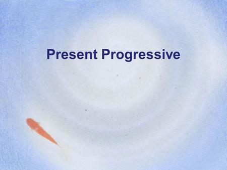 Present Progressive. Uses of the Present Progressive It is used to describe an action that is happening at the moment. –I am walking to the clothing store.