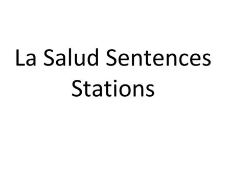 La Salud Sentences Stations