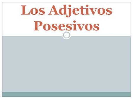 Los Adjetivos Posesivos. Los Adjetivos Posesivos…. Show possession or ownership. The possessive adjective MUST agree with the noun it describes… el librolos.