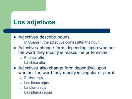 Los adjetivos Adjectives describe nouns.