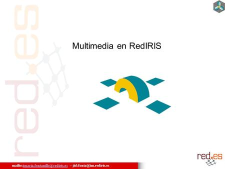 – Multimedia en RedIRIS.