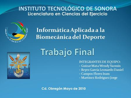INSTITUTO TECNOLÓGICO DE SONORA Trabajo Final