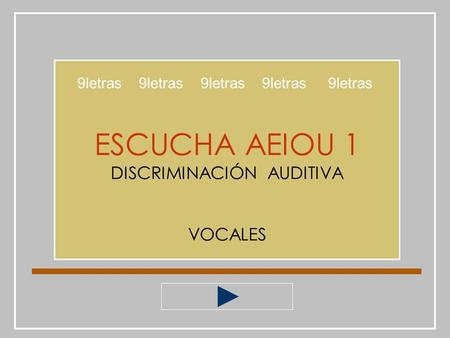 ESCUCHA AEIOU 1 DISCRIMINACIÓN AUDITIVA VOCALES