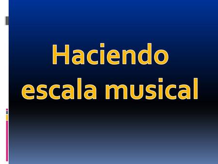 Haciendo escala musical