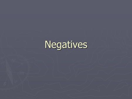 Negatives. Rules Alguien and Nadie always refer to people Usually, the personal a is used when alguien and nadie are the direct object of the verb Ex.