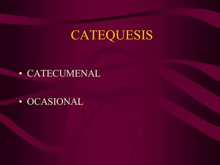 CATEQUESIS CATECUMENAL OCASIONAL.