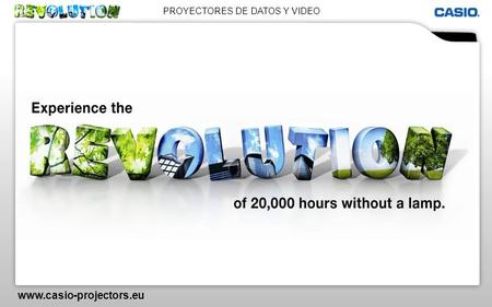 PROYECTORES DE DATOS Y VIDEO www.casio-projectors.eu.