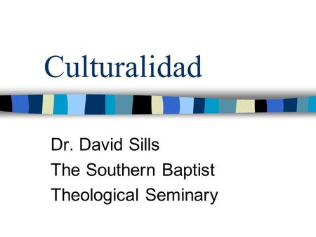 Dr. David Sills The Southern Baptist Theological Seminary