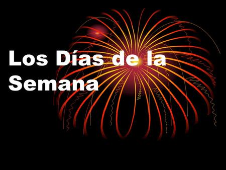 Los Días de la Semana. María Scott Days of the week In Spanish, the week begins with Monday, not Sunday as in the United States. The days of the week.