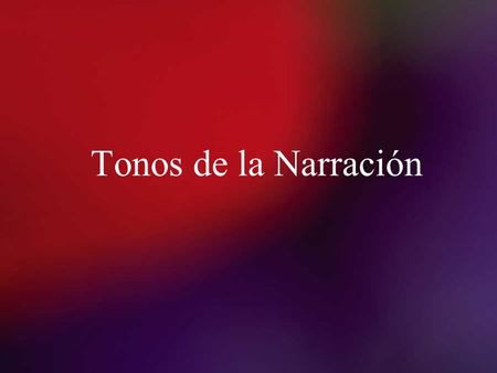 Tonos de la Narración.