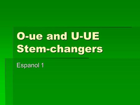 O-ue and U-UE Stem-changers Espanol 1. Trabajo de timbre Contesten las preguntas en frases completas. (Use the clues to answer.) Contesten las preguntas.