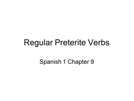 Regular Preterite Verbs Spanish 1 Chapter 9. Trabajo de timbre Traduzcan. 1. I should sweep. 2. They have to organize. 3. Its your turn take out the trash.