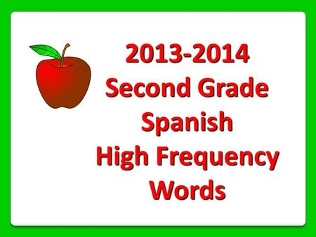 2013-2014 Second Grade Spanish High Frequency Words.