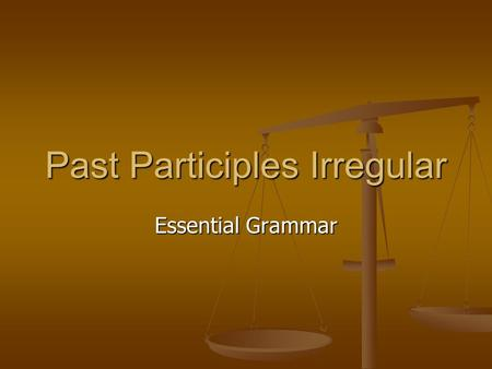 Past Participles Irregular Essential Grammar. Irregular past participles Abrir ( to open) Abrir ( to open)abierto(opened) Ver (to see) Ver (to see)visto(seen)