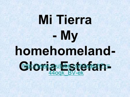 Mi Tierra - My homehomeland-Gloria Estefan-