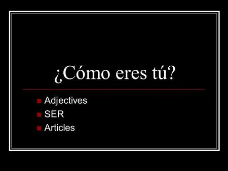 Adjectives SER Articles