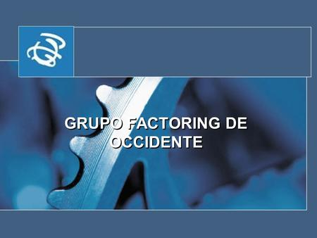 GRUPO FACTORING DE OCCIDENTE