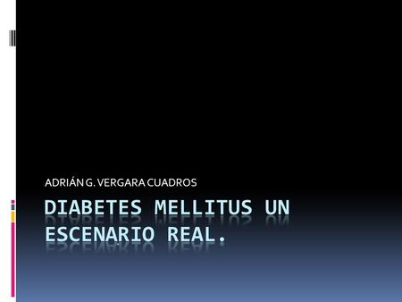 DIABETES MELLITUS UN ESCENARIO REAL.