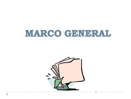 MARCO GENERAL.