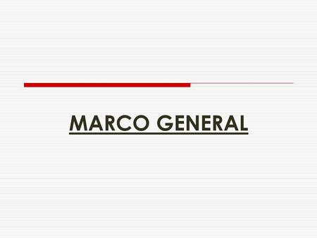 MARCO GENERAL 1.