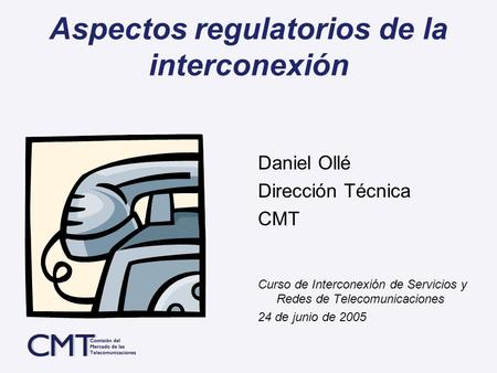 Aspectos regulatorios de la interconexión