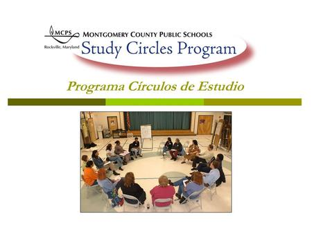 Programa Círculos de Estudio. Why Study Circles? Poor communication between parents and staff from different backgrounds Poca comunicación entre los padres.