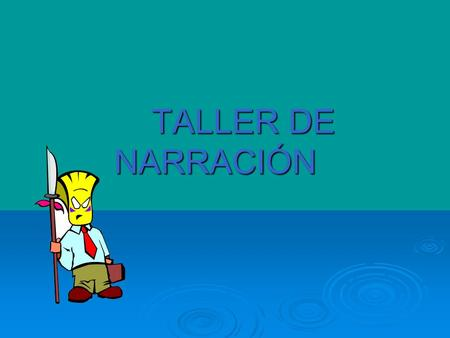 TALLER DE NARRACIÓN.