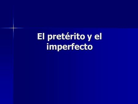 El pretérito y el imperfecto. El pretérito y el imperfecto no son intercambiables. The choice between these two tenses depends on the context and on the.