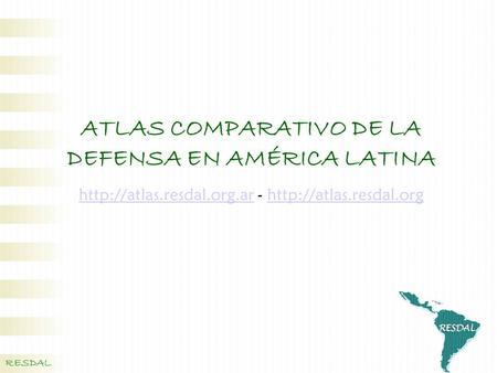 ATLAS COMPARATIVO DE LA DEFENSA EN AMÉRICA LATINA