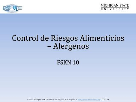 © 2010 Michigan State University and DQS-UL MSS, original at  CC-BY-SA Control de Riesgos Alimenticios – Alergenos FSKN 10.