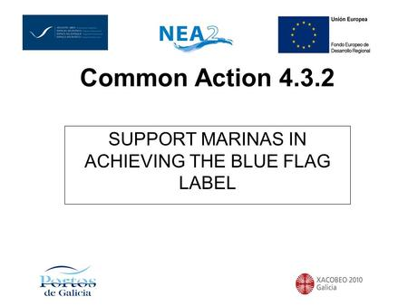 SUPPORT MARINAS IN ACHIEVING THE BLUE FLAG LABEL Common Action 4.3.2.