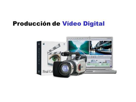 Producción de Vídeo Digital