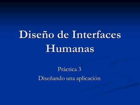 Diseño de Interfaces Humanas