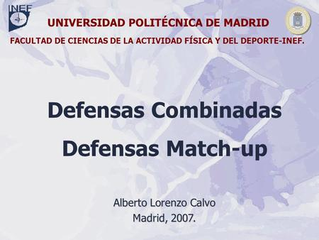 Defensas Combinadas Defensas Match-up