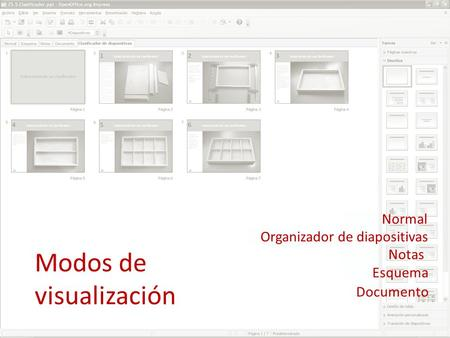 Modos de visualización Normal Organizador de diapositivas Notas Esquema Documento.