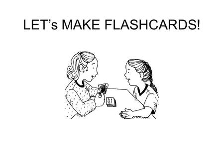 LET's MAKE FLASHCARDS!.