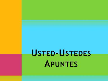 U STED -U STEDES A PUNTES. U STED  First you go to yo form  Then you flop the ending.