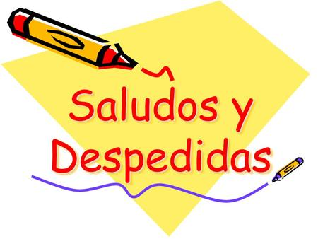 Saludos y Despedidas Títulos (Titles) Señor (Sr. ) Señora (Sra.) Señorita (Srta.) These are all ways to address adults … en español. NOTE: You would.
