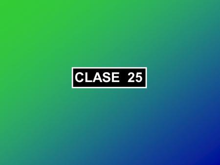 CLASE 25.