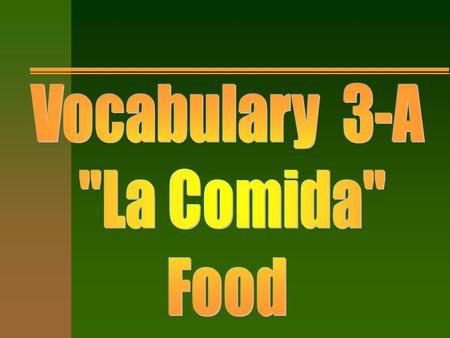 Objective. The student will be able to n Identify, tell and write in Spanish food vocabulary. n Distinguish meals from breakfast, lunch, and dinner. n.