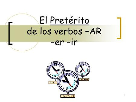 "1 El Pretérito de los verbos –AR –er –ir 2 I went to a party. My mom prepared a dessert. We opened gifts. A) El Pretérito: 1. is a past tense (""-ed"")"