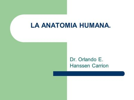 Dr. Orlando E. Hanssen Carrion