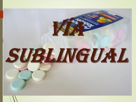 Vía sublingual.