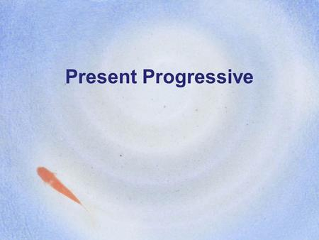 Present Progressive. Uses of the Present Progressive It is used to describe an action that is in progress. It emphasizes that the action is taking place.